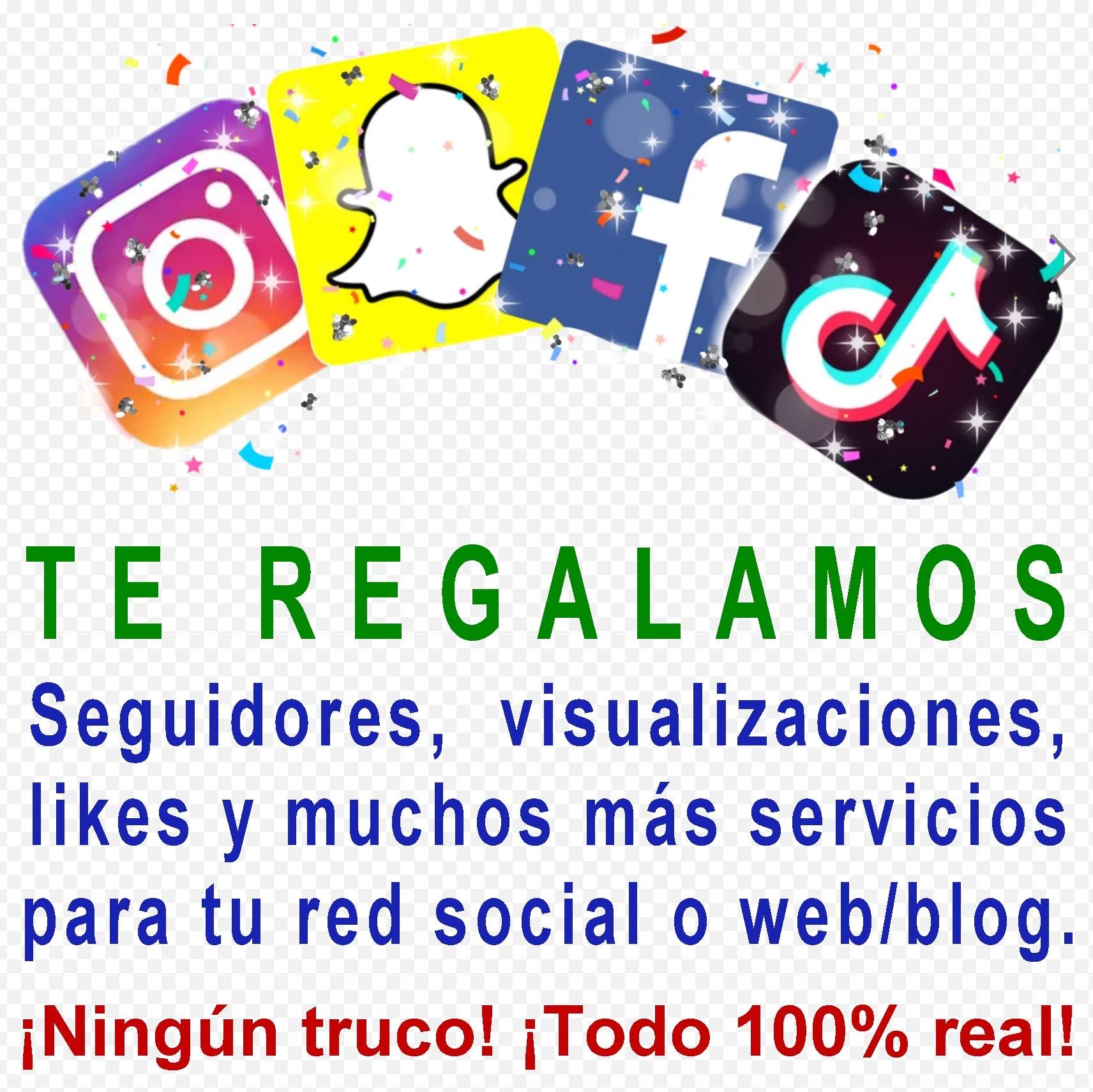 Regalamos seguidores, likes y visualizaciones para tu red social. Seguidores españoles gratis. Likes gratis. Visualizaciones Tik Tok gratis. ¡Oferta!